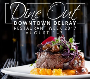 Dine Out Downtown Delray Restaurant Week, Aug. 1-7