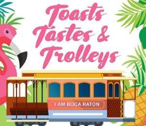 Toasts, Tastes & Trolleys Benefitting the Boca Raton Historical Society & Museum