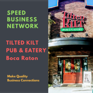 Speed Business Network at Tilted Kilt Boca Raton