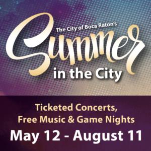 Boca Raton Summer in the City Concert Series