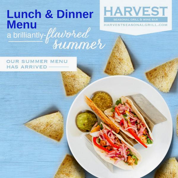 Summer Lunch & Dinner at Harvest Seasonal Grill & Wine Bar