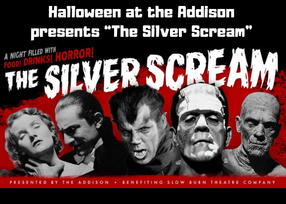 "Halloween at the Addison presents ""The Silver Scream"""