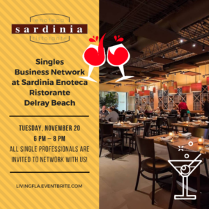 Singles Business Network at Sardinia Enoteca Ristorante, Delray