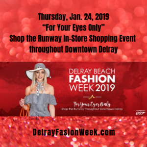 "Delray Beach Fashion Week - ""For Your Eyes Only"" Shop the Runway In-Store Shopping Event throughout Downtown Delray"