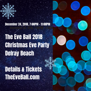 The Eve Ball 2018 Christmas Eve Party in Delray Beach