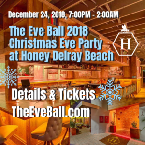 The Eve Ball 2018 Christmas Eve Party at Honey Delray Beach