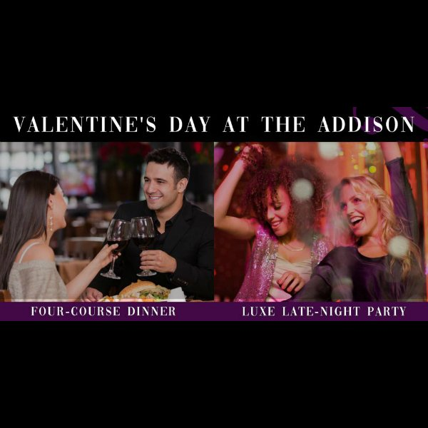 Valentine's Day at the Addison: Dinner and Party