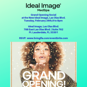 Grand Opening Social at the New Ideal Image, Las Olas Blvd.