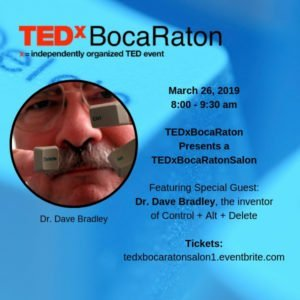 TEDxBocaRatonSalon Presents A Morning with Dr. Dave Bradley, Inventor
