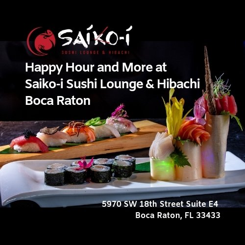 Happy Hour And More At Saiko I Sushi Lounge Hibachi In